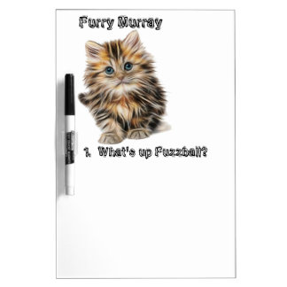 Kitten Furry Murray So Cute and Hairy Dry Erase Whiteboards