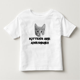 Kittens are Awesome! Tee Shirt