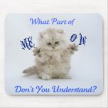 Kittens Meow Attitude Mouse Mat