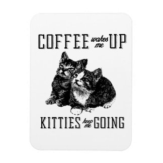 Kitties keep me going magnet