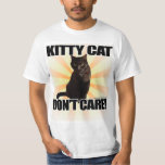Kitty Cat Don't Care Funny Animal T-Shirt