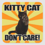Kitty Cat Don't Care Square Sticker