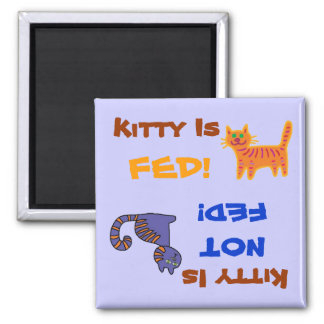 Kitty Is Fed/Not Fed Magnet