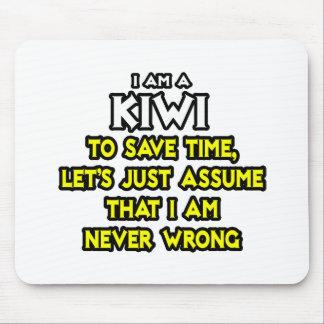 Kiwi...Assume I Am Never Wrong Mouse Pads
