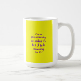 Kleptomaniac Coffee Mug