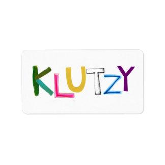 Klutzy clumsy uncoordinated oaf fun word art address label