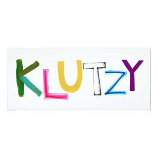 "Klutzy clumsy uncoordinated oaf fun word art 4"" x 9.25"" invitation card"