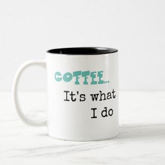 KM Golland Coffee It's What I Do Mug