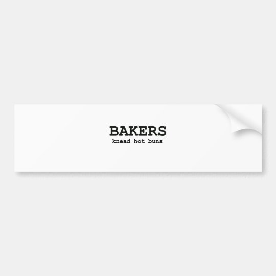 Knead Hot Buns Bumper Sticker
