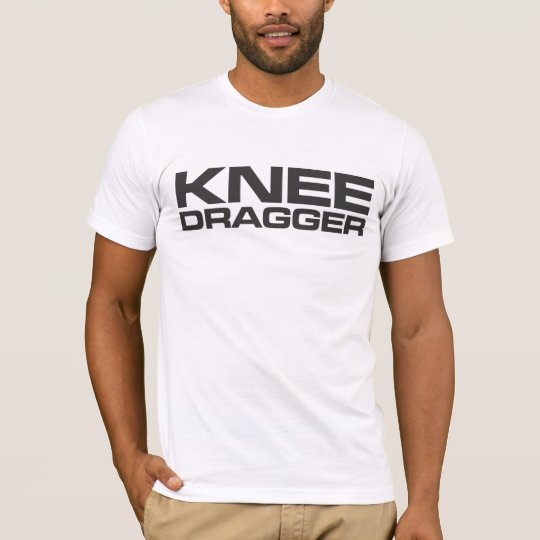 Knee Dragger T-Shirt