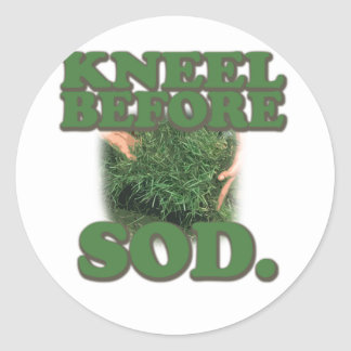 Kneel Before Sod Round Sticker
