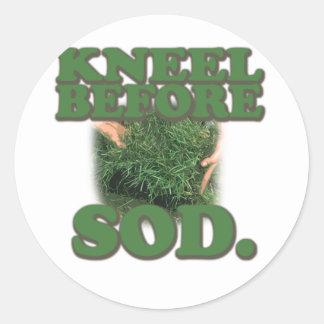 Kneel Before Sod Round Sticker