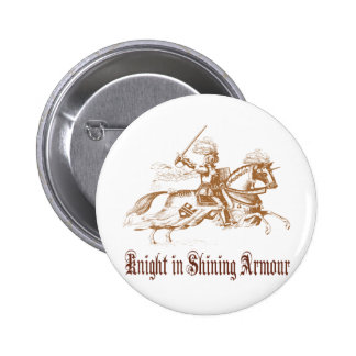 knight in shining armour 6 cm round badge