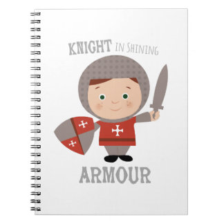 Knight In Shining Armour Note Book