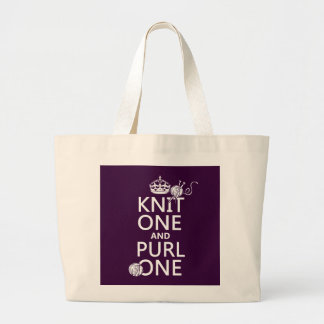 Knit One and Purl One (keep calm-all colors) Large Tote Bag