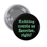 Knitting counts as Exercise, right? 3 Cm Round Badge