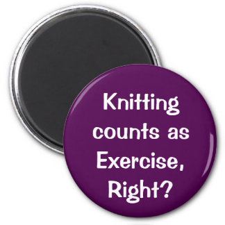 Knitting counts as Exercise, right? 6 Cm Round Magnet