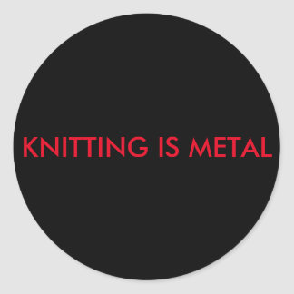 Knitting is Metal stickers