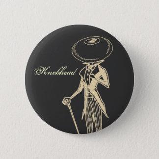 Knobhead 6 Cm Round Badge