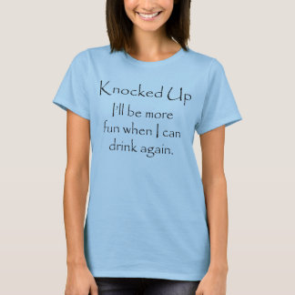 Knocked Up No Alcohol maternity (light) T-Shirt
