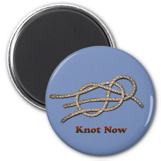 Knot Now - Magnets