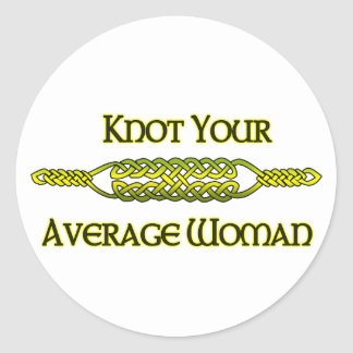 Knot Your Average Woman Round Sticker