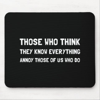 Know Everything Annoy Mouse Pad