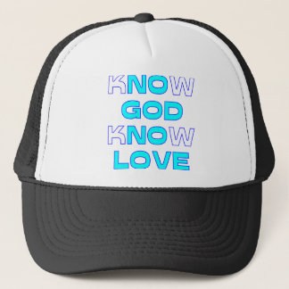 Know God Know Love Trucker Hat
