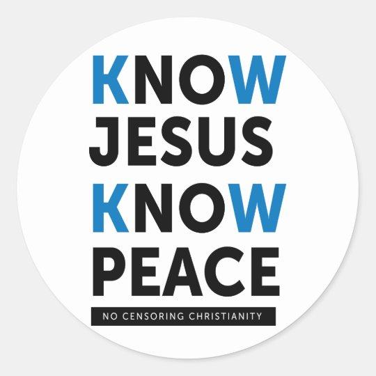 Know Jesus Know Peace, No Censorship Classic Round Sticker