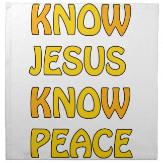 Know Jesus Know Peace No Jesus No Peace In A Orang Napkin