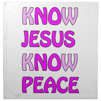 Know Jesus Know Peace No Jesus No Peace In A Pink Napkin