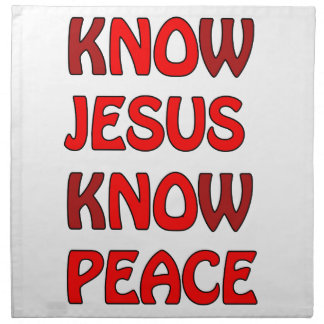 Know Jesus Know Peace No Jesus No Peace In A Red Napkin