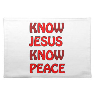 Know Jesus Know Peace No Jesus No Peace In A Red Placemat
