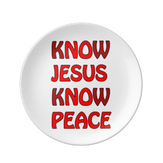 Know Jesus Know Peace No Jesus No Peace In A Red Plate
