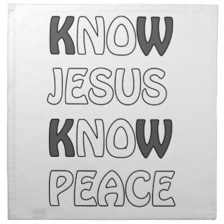Know Jesus Know Peace No Jesus No Peace In A White Napkin