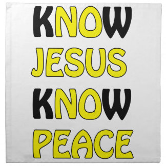 Know Jesus Know Peace No Jesus No Peace In A Yello Napkin