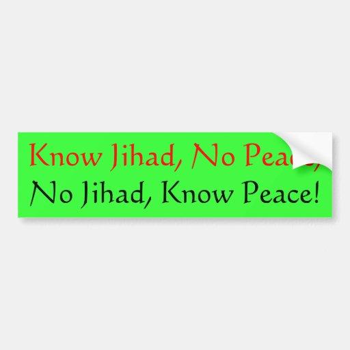 Know Jihad, No Peace;, No Jihad, Know Peace! Bumper Stickers