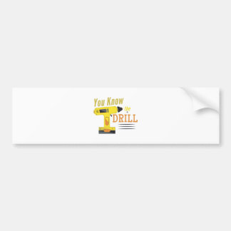 Know The Drill Bumper Sticker