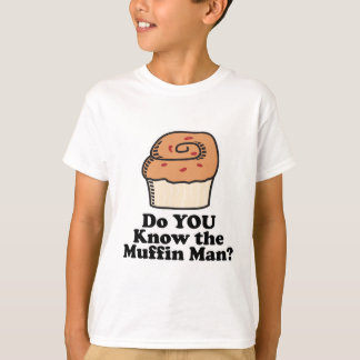 know the muffin man tee shirts