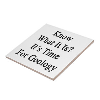 Know What It Is It s Time For Geology Ceramic Tile
