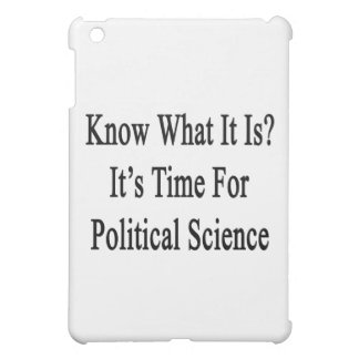Know What It Is It's Time For Political Science Cover For The iPad Mini