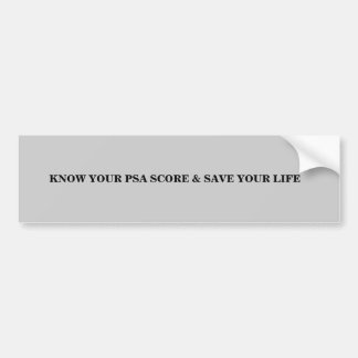 KNOW YOUR PSA SCORE & SAVE YOUR LIFE BUMPER STICKER