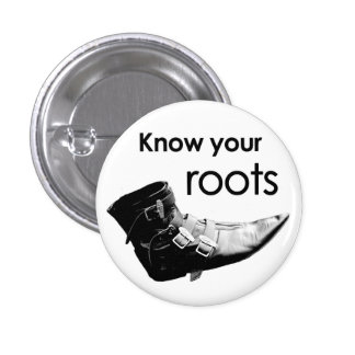 Know your roots pinback button