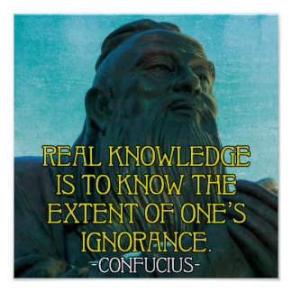 Knowledge and Ignorance Confucius Quote Poster