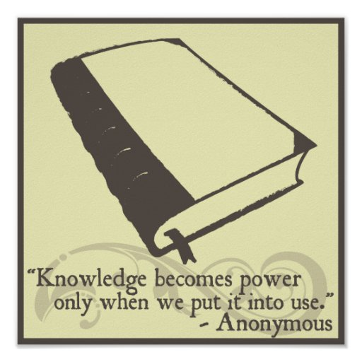 Knowledge becomes powerquote poster