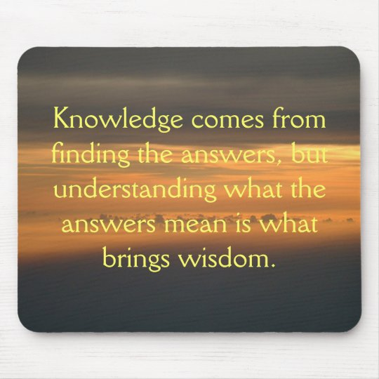 Knowledge comes from... mouse mat