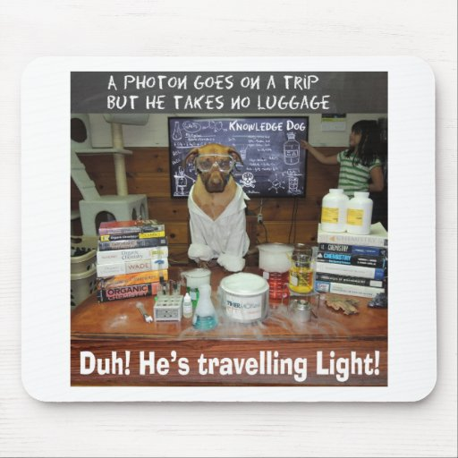 Knowledge Dog Photon Travelling Light Mouse Pads