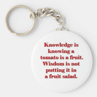 Knowledge is knowing a tomato is a fruit. basic round button key ring