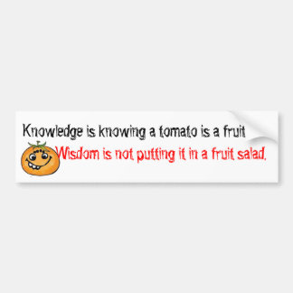 knowledge is knowing tomato is a fruit bumper sticker