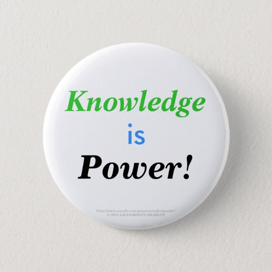 Knowledge is Power! 6 Cm Round Badge